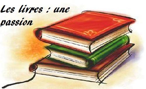 Les livres : une passion Index du Forum