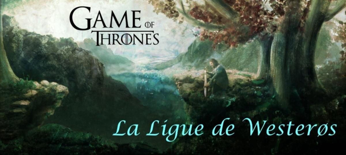 la ligue de westeros Index du Forum